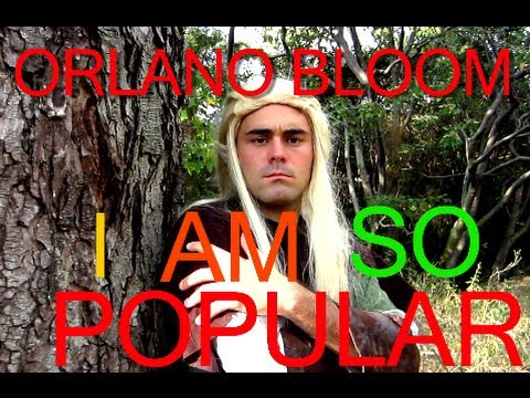 ORLANDO BLOOM RAP (I AM SO POPULAR)