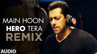 'Main Hoon Hero Tera (Remix)' FULL AUDIO Song - DJ Raw   Hero   T-Series
