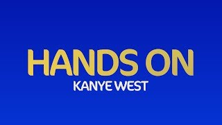 Kanye West - Hands On (Jesus Is King) (Lyrics)