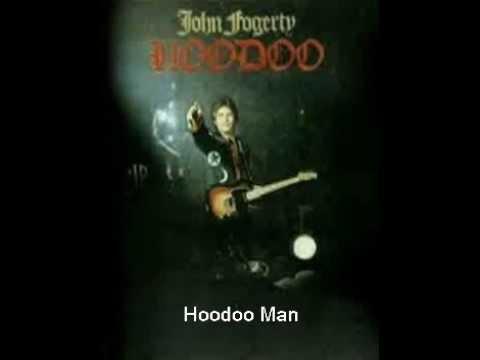 John Fogerty - Hoodoo Man