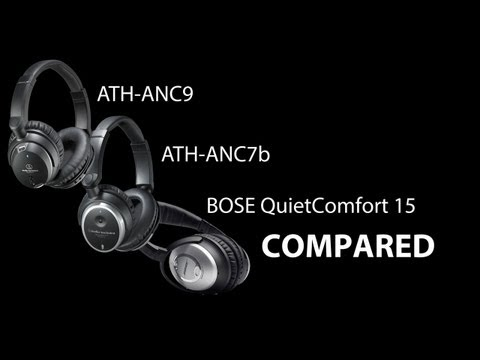 Best Noise Canceling Headphone Comparison - Bose QuietComfort 15 Audio-Technica ANC9 ANC7b