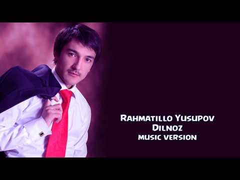 Rahmatillo Yusupov - Dilnoz | Рахматилла Юсупов - Дилноз (music version)