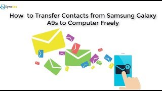 How to Transfer Contacts from Samsung Galaxy A9s to Computer Freely