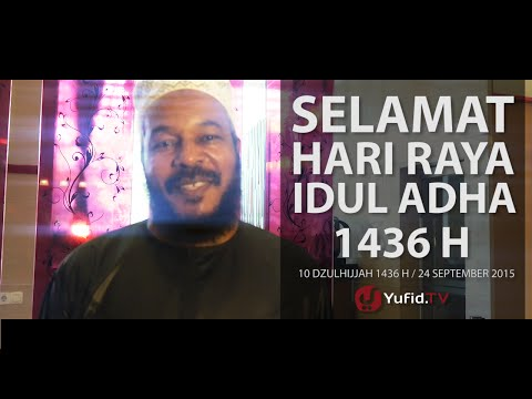 Selamat Hari Raya Idul Adha 1436 H - Dr. Bilal Philips