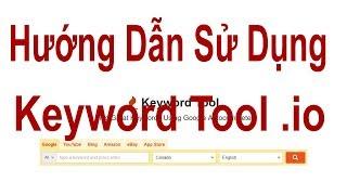 Hướng dẫn sử dụng  công cụ SEO Keyword Tool.IO