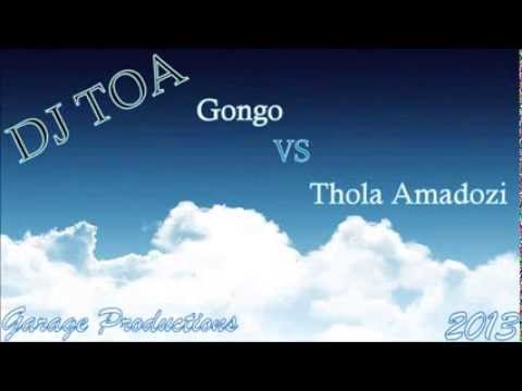 Dj Toa - Gongo Vs Thola Amadlozi video