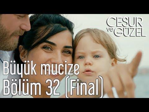 Cesur ve Güzel 32. Bölüm (Final) - Büyük Mucize