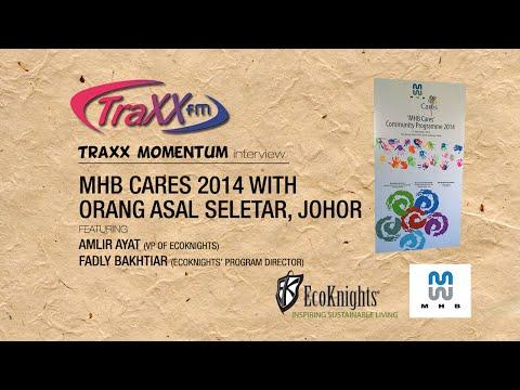 TraxxFM Interview: MHB Cares 2014 with Orang Asal Seletar, Johor