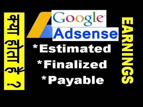 what is Google Adsense Estimated , Total , Finalized & Payable Earnings ( in hindi )