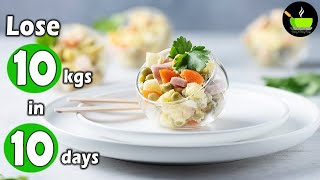 Lose 10kgs In 10 Days | Diet Recipes | Indian Weight Loss Dinner Recipes | Lose Weight Fast
