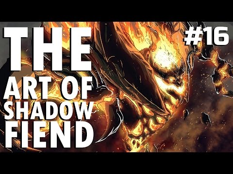 Dota 2 The Art of Shadow Fiend - EP. 16