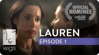 Lauren | Season 1, Ep. 1 of 3 | Feat. Troian Bellisario & Jennifer Beals | WIGS