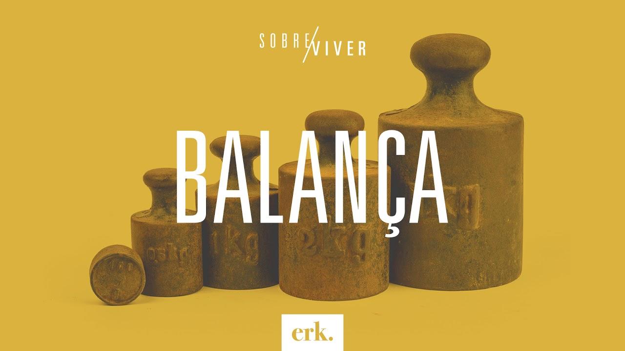Sobre Viver #255 - Balança / Ed René Kivitz