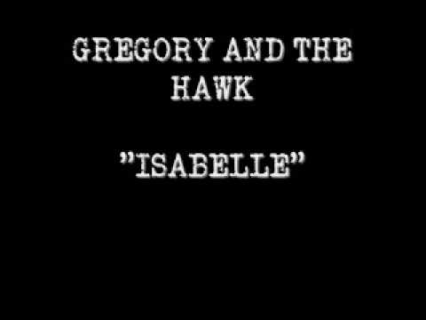 Gregory And The Hawk - Isabelle