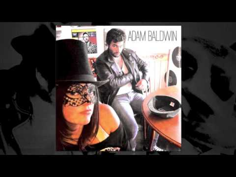 Adam Baldwin - Love You With My Eyes Closed