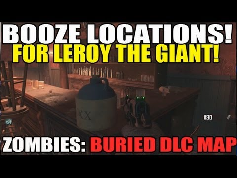 Booze Locations For Leroy Giant BURIED Map Pack BO2 Zombies DLC