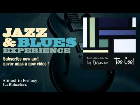 Sue Richardson - Almost in Ecstasy - JazzAndBluesExperience