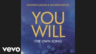 Jennifer Hudson Video - Jennifer Hudson, Jennifer Nettles - You Will (The OWN Song) (Audio)