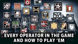 Rainbow Six Siege - How to Play Every Operator in The Game | Gregor