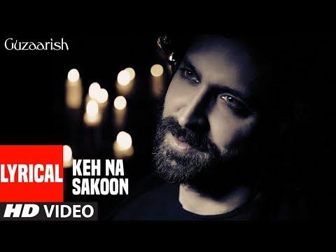 Keh Na Sakoon Lyrical Video | Guzaarish | Hrithik Roshan, Aishwarya Rai Bachchan