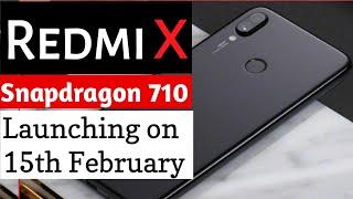 Redmi X Launching on 15th Feb   Snapdragon 710 & 48 MP camera   Redmi X vs Redmi Note 7.
