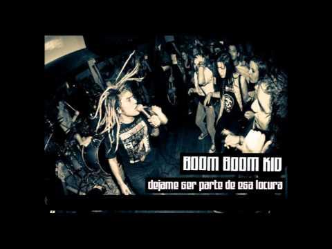 Boom Boom Kid - Dejame Ser Parte De Esa Locura