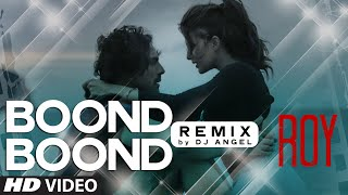 'Boond Boond' Remix VIDEO SONG   Roy   Ankit Tiwari   T-SERIES