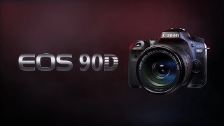 Introducing the EOS 90D (Canon Official)