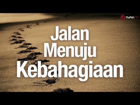 Pengajian Islam: Jalan Menuju Kebahagiaan - Ustadz Firanda Andirja, M.A. - Yufid.TV