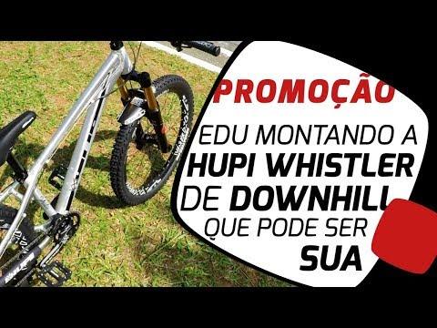 Concorra a uma Hupi Whistler de Downhill montada pelo Edu Capivara Pedaleria