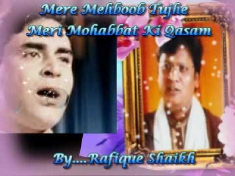 Mere Mehboob Tujhe Meri Mohabbat Ki Qasam...By...Rafique Shaikh...