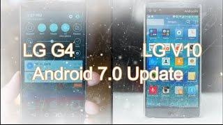 LG G4 & LG V10 : Android Nougat Update