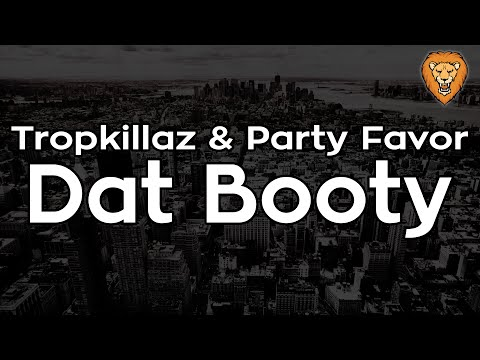 Tropkillaz & Party Favor - Dat Booty [Bass Boosted] (HQ) thumbnail