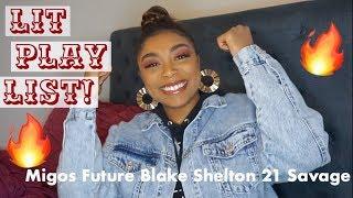 MY LIT PLAYLIST 2019! 🌟🔥 | 21 Savage, Quavo, Blake Shelton, etc.