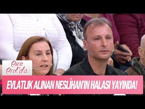 Ümmü İyi'den evlatlık alınan Neslihan'ın halası yayında - Esra Erol'da 7 Aralık