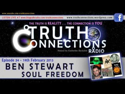 Ben Stewart: Soul Freedom - Truth Connections Radio - 19th Feb 2013