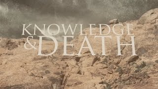 Knowledge & Death