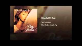 Watch Patty Loveless A Handful Of Dust video