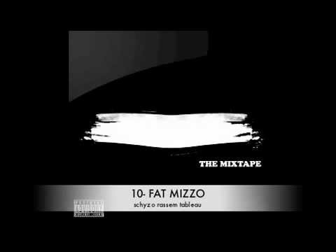 10  FAT MIZZO schyzo rassem tableau  BYAD OU K7AL MIXTAPE