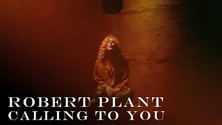 Watch Robert Plant Calling To You video