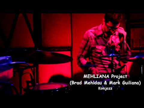 MEHLIANA Project (Brad Mehldau & Mark Guiliana)