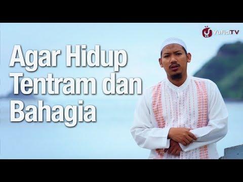 Ceramah Singkat: Resep Hidup Tentram dan Bahagia - Ustadz Abu Ubaidah Yusuf As-Sidawi