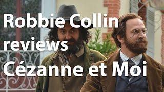 Robbie Collin reviews Cézanne et Moi