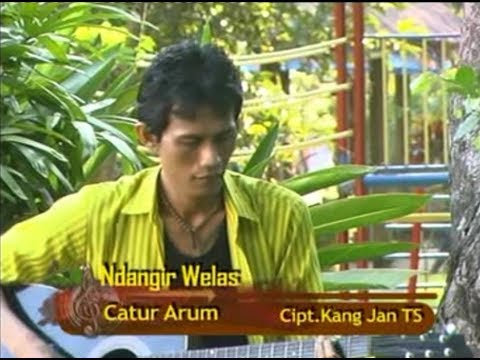 CATUR ARUM - NDANGIR WELAS [Official Music Video]