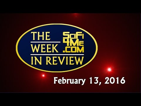 Sci Fi/Fantasy/Horror News -- WEEK IN REVIEW 13 Feb 2016