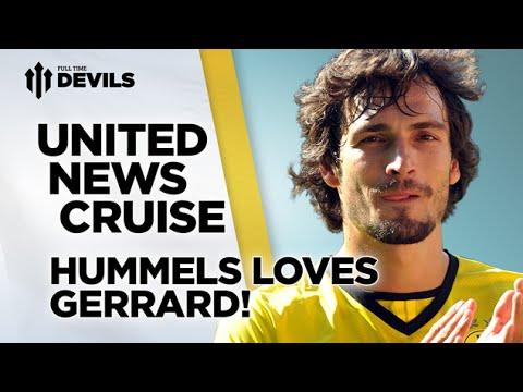 Hummels Loves Gerrard! | Manchester United Transfer News Roundup