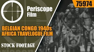BELGIAN CONGO 1940s AFRICA TRAVELOGUE FILM  LIP PLATE PEOPLES  75974