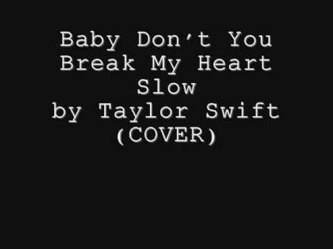Baby Don't You Break My Heart Slow - Taylor Swift (cover) video