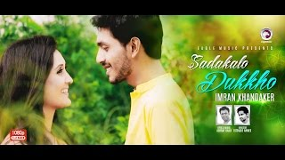 Sadakalo Dukkho - Imran Khandaker (Official Music Video)