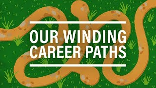 Our Winding Career Paths